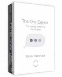 The One Device. The Secret History of the iPhone - okładka książki