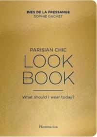 The Parisian Chic Look Book. What Should I Wear Today - okładka książki