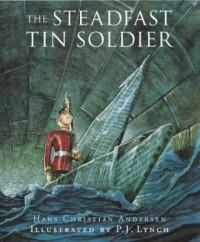 The Steadfast Tin Soldier. A retelling of Hans Christian Andersens tale - okładka książki