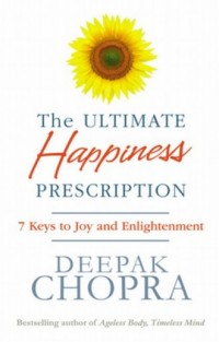 The Ultimate Happiness Prescription. 7 Keys to Joy and Enlightenment - okładka książki