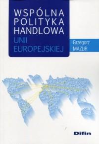 Wspólna polityka handlowa Unii - okładka książki