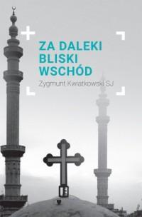 Za daleki Bliski Wschód - Zygmunt - okładka książki