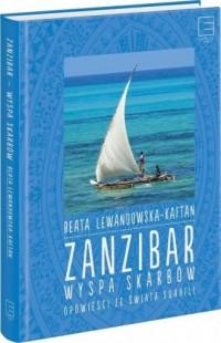 Zanzibar wyspa skarbów. Opowieści - okładka książki