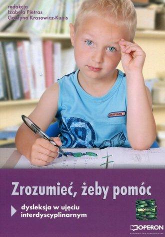 Zrozumieć żeby pomóc. dysleksja - okładka książki