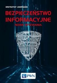 Bezpieczeństwo informacyjne. Nowe - okładka książki