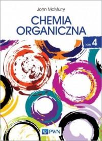 Chemia organiczna. Tom 4 - okładka książki