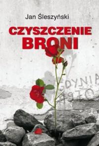 Czyszczenie broni - Jan Śleszyński - okładka książki