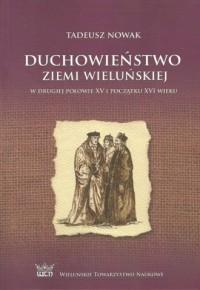 Duchowieństwo ziemi wieluńskiej w drugiej połowie XV i na początku XVI wieku - okładka książki