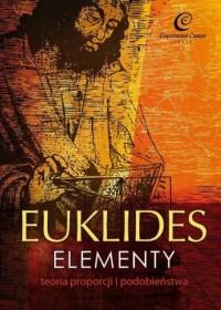 Euklides. Elementy. Teoria proporcji - okładka książki