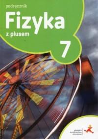 Fizyka z plusem 7. Szkoła podstawowa. Podręcznik - okładka podręcznika