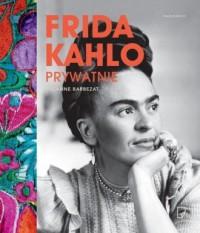 Frida Kahlo prywatnie - Suzanne - okładka książki