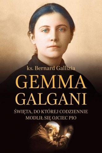 Gemma Galgani. Święta, do której - okładka książki