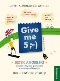Give me 5 ;-) Ćwiczenia leksykalno-gramatyczne na poziomie podstawowym - okładka podręcznika