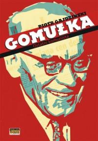 Gomułka. Ostatni komunista - okładka książki