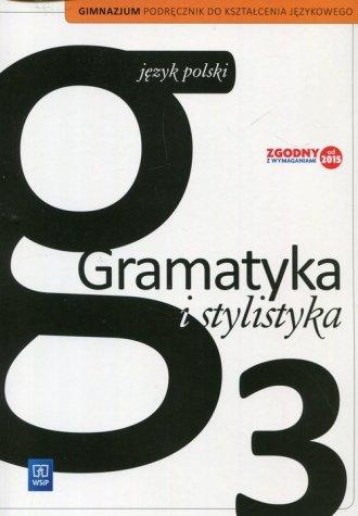Gramatyka i stylistyka 3. Gimnazjum. - okładka podręcznika