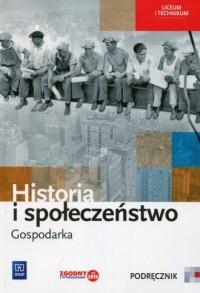 Historia i społeczeństwo. Gospodarka. Liceum i technikum. Podręcznik - okładka książki