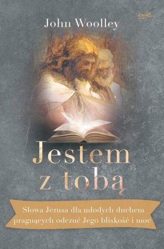 Jestem z tobą. Słowa Jezusa dla - okładka książki