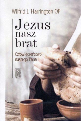 Jezus nasz brat. Człowieczeństwo - okładka książki