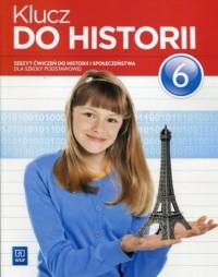 Klucz do historii 6. Szkoła podstawowa. Zeszyt ćwiczeń do historii i społeczeństwa - okładka podręcznika