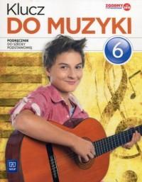 Klucz do muzyki 6. Szkoła podstawowa. Podręcznik - okładka podręcznika