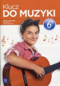 Klucz do muzyki 6. Szkoła podstawowa. Zeszyt ćwiczeń - okładka podręcznika