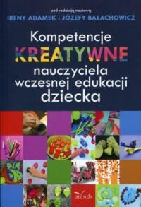 Kompetencje kreatywne nauczyciela - okładka książki