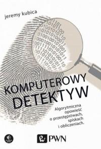 Komputerowy detektyw. Algorytmiczna - okładka książki