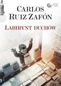Labirynt duchów - Carlos Ruiz Zafon - okładka książki