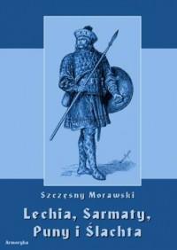Lechia, Sarmaty, Puny i ślachta - okładka książki
