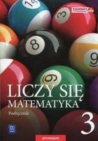 Liczy się matematyka 3. Gimnazjum. Podręcznik - okładka podręcznika