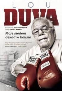Lou Duva. Moje siedem dekad w boksie - okładka książki