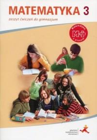Matematyka z plusem 3. Gimnazjum. Zeszyt ćwiczeń - okładka podręcznika