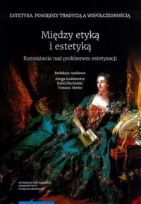 Między etyką i estetyką - Kinga - okładka książki