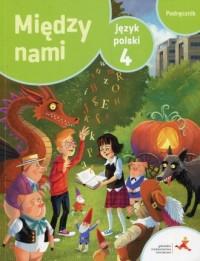 Między nami. Język polski 4. Szkoła - okładka podręcznika