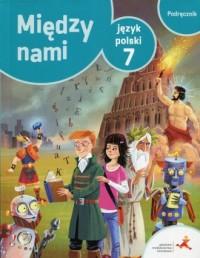 Między nami. Język polski 7. Szkoła - okładka podręcznika