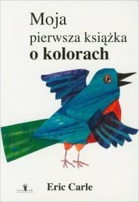Moja pierwsza książka o kolorach - okładka książki