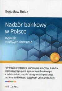 Nadzór bankowy w Polsce. Dyskusja - okładka książki