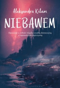Niebawem - Aleksandra Kilam - okładka książki
