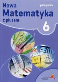 Nowa Matematyka z plusem 6. Szkoła podstawowa. Podręcznik - okładka podręcznika