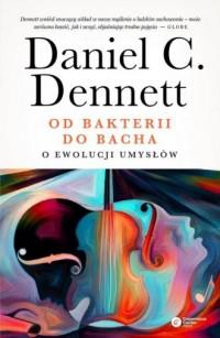Od bakterii do Bacha. O ewolucji umysłów - okładka książki