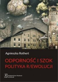 Odporność i szok. Polityka rewolucji - okładka książki
