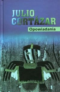 Opowiadania - Julio Cortazar - okładka książki