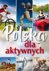 Polska dla aktywnych - Wydawnictwo - okładka książki