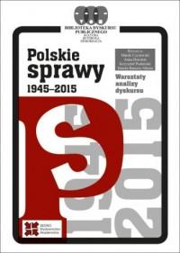 Polskie sprawy 1945-2015 - Marek - okładka książki