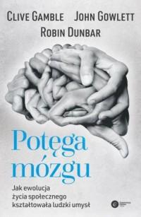 Potęga mózgu. Jak ewolucja życia - okładka książki