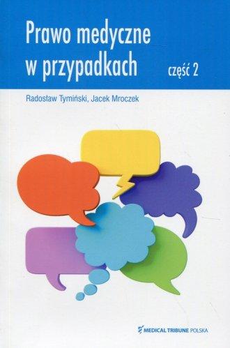 Prawo medyczne w przypadkach cz. - okładka książki