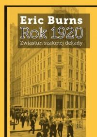 Rok 1920. Zwiastun szalonej dekady - okładka książki