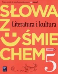 Słowa z uśmiechem 5. Literatura i kultura. Szkoła podstawowa. Podręcznik - okładka podręcznika