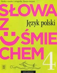 Słowa z uśmiechem. Szkoła podstawowa. Język polski 4. Zeszyt ćwiczeń - okładka podręcznika