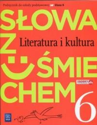 Słowa z uśmiechem. Szkoła podstawowa. Literatura i kultura 6. Podręcznik - okładka podręcznika
